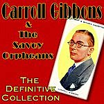 Carroll Gibbons The Definitive Collection