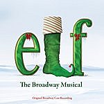 Original Broadway Cast Elf - The Musical