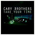 Cary Brothers Take Your Time