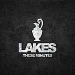 Lakes These Minutes