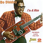 Bo Diddley I'm A Man - Singles As & Bs, 1955 - 1959