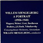 Willem Mengelberg Willem Mengelberg: A Portrait