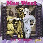Mae West I'm No Angel