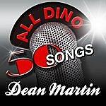 Dean Martin All Dino - 50 Songs
