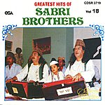The Sabri Brothers Greatest Hits Of : Sabri Brothers, Vol. 18