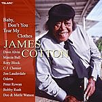 James Cotton Baby, Don't You Tear My Clothes