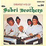 The Sabri Brothers Greatest Hits Of : Sabri Brothers, Vol. 24
