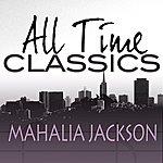 Mahalia Jackson All Time Classics