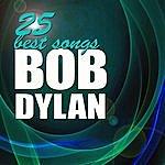 Bob Dylan Bob Dylan His 25 Best Songs