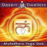 Desert Dwellers Muladhara Yoga Dub