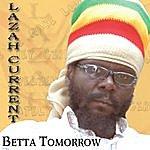 Lazah Current Betta Tomrrow