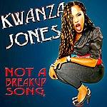 Kwanza Jones Not A Breakup Song - Single