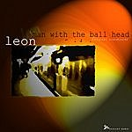 Leon The Man With The Ball Head