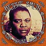 Bessie Smith Gin House Blues