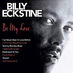 Billy Eckstine Be My Love