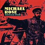 Michael Rose African Dub