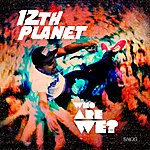 12th Planet Who Are We?