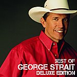 George Strait Best Of (Deluxe Edition)