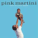 Pink Martini Hang On Little Tomato