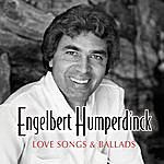Engelbert Humperdinck Engelbert Humperdinck - Love Songs And Ballads