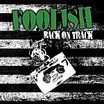 Foolish Back On Track