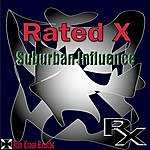 Rated X Suburban Influence