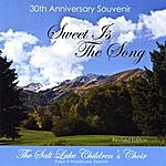 Salt Lake Children's Choir Sweet Is The Song