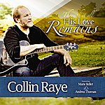 Collin Raye His Love Remains