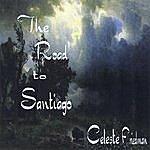 Celeste Friedman The Road To Santiago