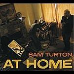 Sam Turton At Home
