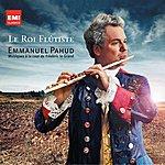 Emmanuel Pahud Le Roi Flutiste: Musiques À La Cour De Fréderic Le Grand (Standard Digital)