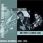 Eddie Lang Jazz Figures / Joe Venuti & Eddie Lang (1926-1933)