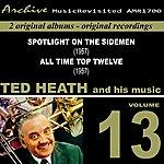 Ted Heath Spotlight On Sidemen & All Time Top Twelve, Vol. 13 (1957)