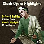 Kathleen Ferrier Gluck Opera Highlights - Orfeo Ed Euridice (Abridged) & Alceste (Selections)