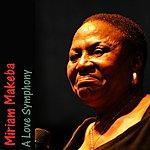 Miriam Makeba A Love Symphony