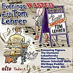 Tom Lehrer Evenings Wasted With Tom Lehrer