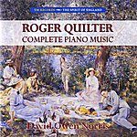 David Owen Norris Roger Quilter: Complete Piano Music
