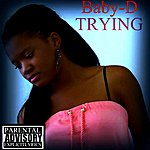 Baby D Trying - Single
