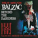 Balzac Beyond The Darkness