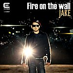 Jake Fire On The Wall