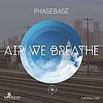 Phasebase Air We Breathe