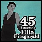 Ella Fitzgerald 45 Songs With Ella Fitzgerald