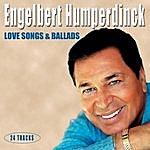 Engelbert Humperdinck Love Songs & Ballads