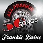 Frankie Laine All Frankie - 50 Songs