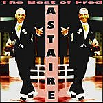 Fred Astaire Astaire The Best Of Fred