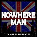 Nowhere Man Nowhere Man - The Beatles Tribute - Single