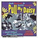 Jack Kerouac Pull My Daisy: Lyrics By Jack Kerouac
