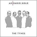 The Tymes Am Radio Gold: The Tymes (Remastered)