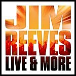 Jim Reeves Live & More