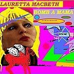 Lauretta MacBeth O'bomb A Mama - Single